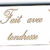 Bouton étiquette «Fait avec tendresse»